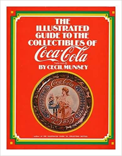 The Illustrated Guide to the Collectibles of Coca-Cola for Collecting Coca-Cola with Price Guides
